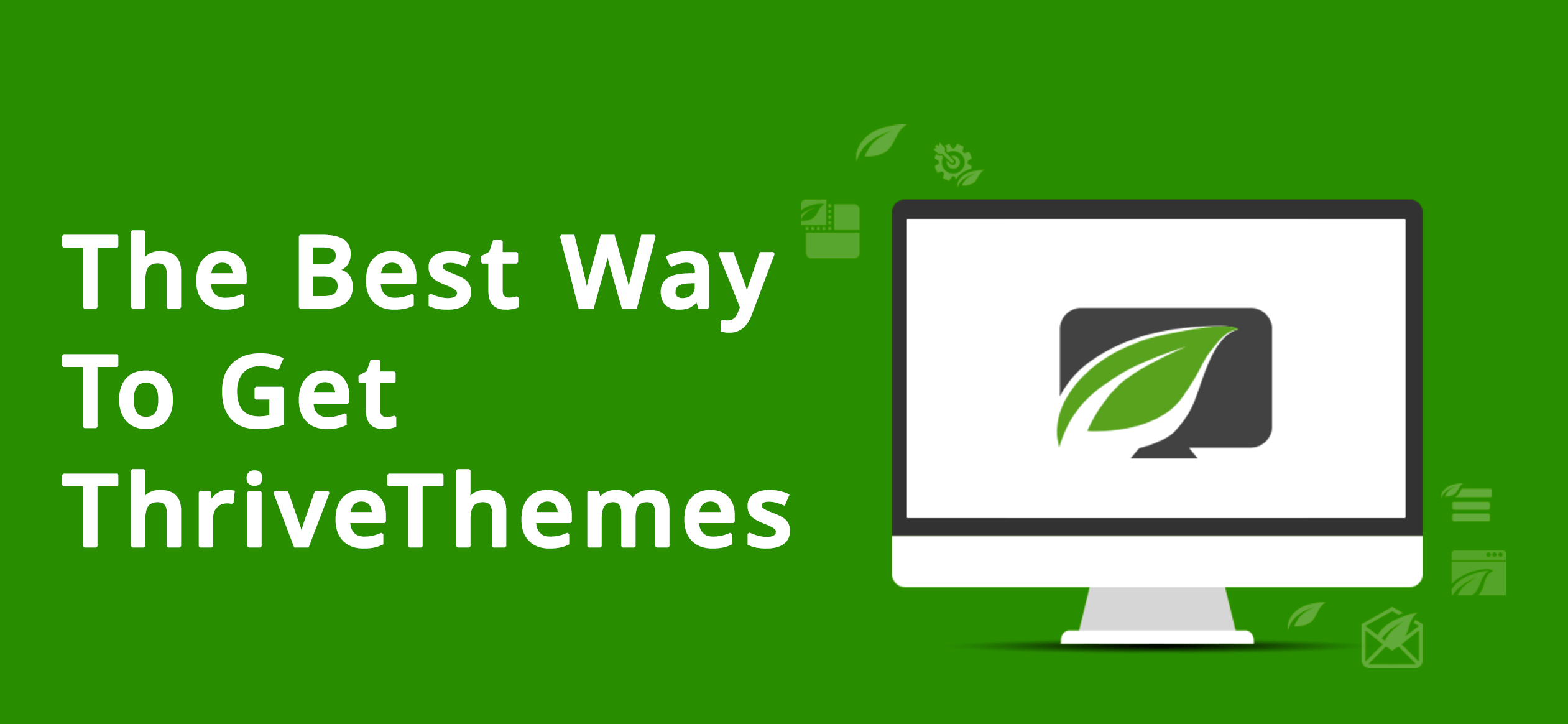 The Best Way To Get ThriveThemes